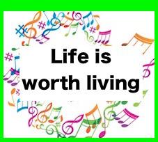 Life is worth living 〜人生には生きる価値がある〜