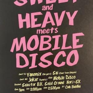 2019.11.09(Sat) SWEET and HEAVY meets MOBILE DISCO @BUDDHA