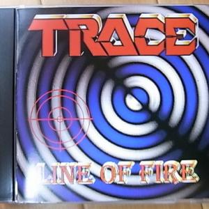TRACE「LINE OF FIRE」マイナー・メロハー。fromドイツ