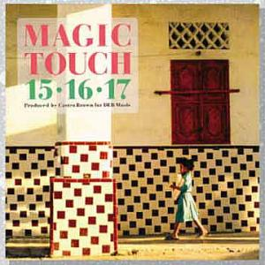 15-16-17「Magic Touch」