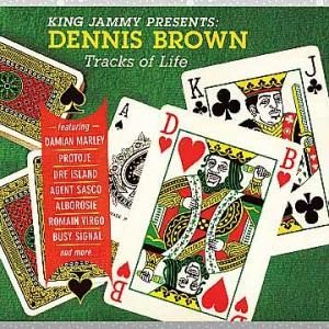King Jammy, Dennis Brown, Various「King Jammy Presents Dennis Brown: Tracks Of Life」
