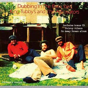 King Tubby's (Prince Jammy) And The Agrovators, (Delroy Wilson)「Dubbing In The Back Yard / (Go Away Dream)」