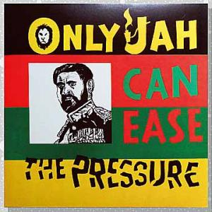 Earl Zero「Only Jah Can Ease The Pressure」