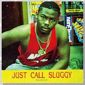 Sluggy (Sluggy Ranks)「Just Call Sluggy」