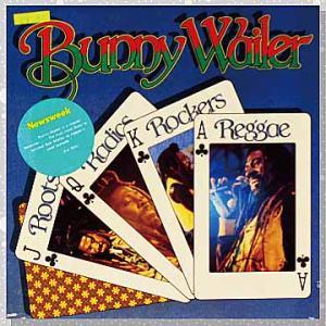 Bunny Wailer「Roots Radics Rockers Reggae」