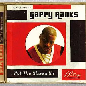 Gappy Ranks「Put The Stereo On」