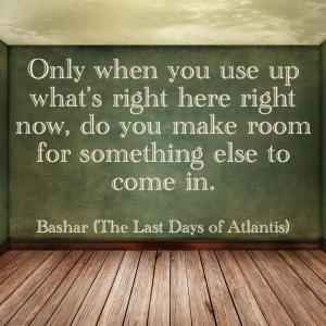 バシャール:今ここにあるものを 使い切らなければ 何か別のものが入ってくる余地も 生まれません