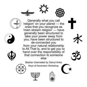 バシャール:地球上の主流の宗教は 貴方達のパワーを貴方達から奪うようにつくられています