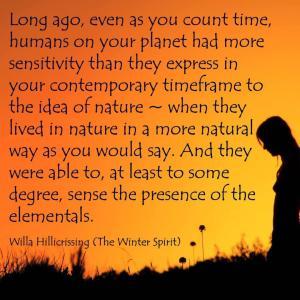 ウィラ:はるか昔 人間達は エレメンタル(四大元素の精霊)達の存在を感じとることができました