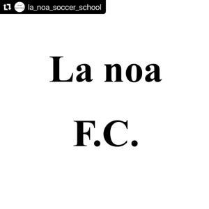 La noa Football Club (ラノアフットボールクラブ)スタート‼️
