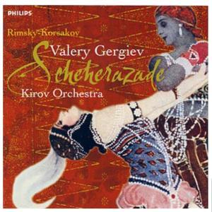 リムスキー・コルサコフ《シェエラザード》:ゲルギエフ