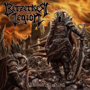 Obliterate the Weak / Berzerker Legion
