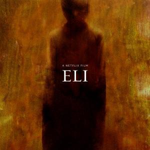 Netflixオリジナル 『ELI/イーライ』