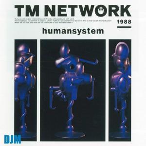 TM NETWORK|humansystem (2013)