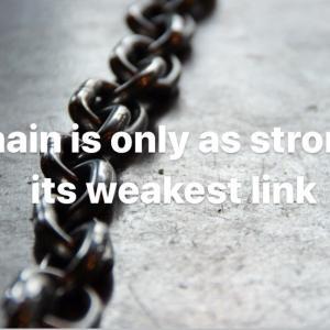 鎖はその一番弱い部分の強さしかない
