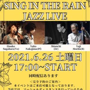 """6/26 SING IN THE RAIN JAZZ LIVE完全予約制になります。..."""