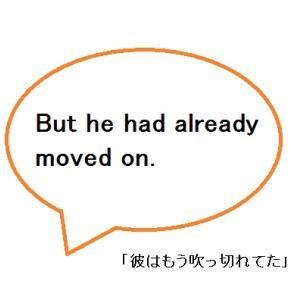 【使えるドラマ英語】But he had already move on.~でも、彼はもう吹っ切れてた(;;)