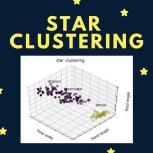 【教師なし機械学習】Star Clusteringによるクラスタリング -クラスタ数を自動推定-