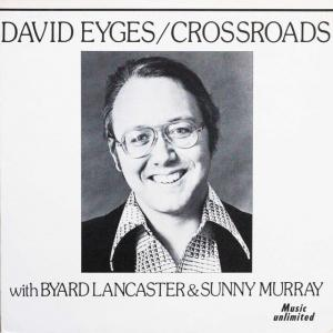 ◆米国盤LP◆David Eyges With Byard Lancaster & Sunny Murray「Crossroads」 Music Unlimited Records ‎Mu7432