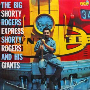 ◆ショーティ・ロジャース Shorty Rogers And His Giants「The Big Shorty Rogers Express」RCA Camden RGP-1083(M)