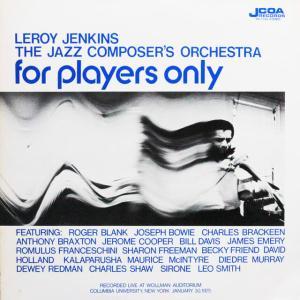 ◆'75年/ジャズ/LP◆リロイ・ジェンキンス Leroy Jenkins, The Jazz Composer's Orchestra「For Players Only」JCOA PA-7134