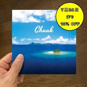 """【7/26まで】フォトブック""""Chuuk"""" 10%オフセール!"""