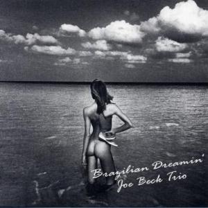 """ジョー・ベック・トリオのアルバム『Brazilian Dreaamin'』から""""Vivo Sonhando"""""""
