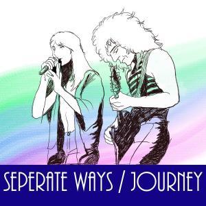 "Journey ""Separate Ways"""