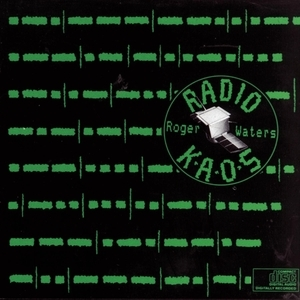 Roger Waters - Radio K.A.O.S:混乱の周波数 -