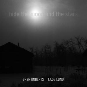 「Hide the Moon and the Stars」Lage Lund,Bryn Roberts