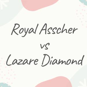 【3観点で比較】ロイヤルアッシャーとラザールダイヤモンドどっちが良いの?
