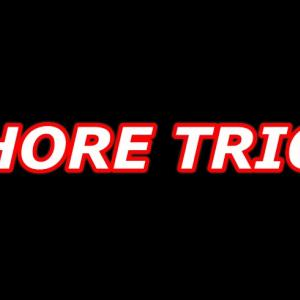 SHORE TRICK