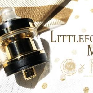 Littlefoot MTL RTA by Wake Mod Co.×BPI【アトマイザー】レビュー